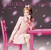 SAKURA, I love you ? / Kana Nishino